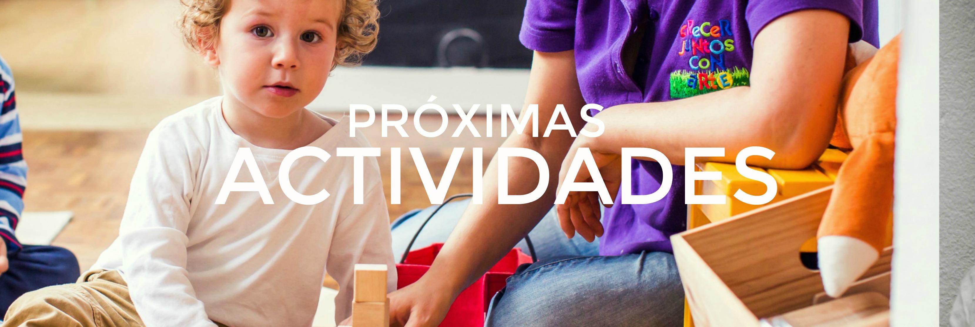 PROXIMAS ACTIVIDADES
