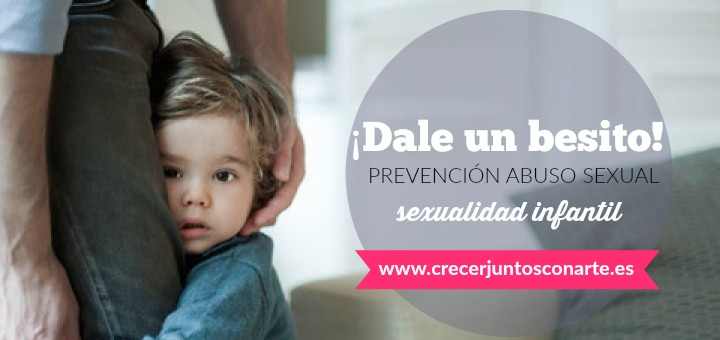 ¡Dale un besito! Prevención abuso sexual Infantil 1 parte